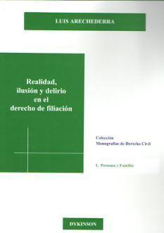 REALIDAD, ILUSIÓN Y DELIRIO EN EL DERECHO DE FILIACIÓN