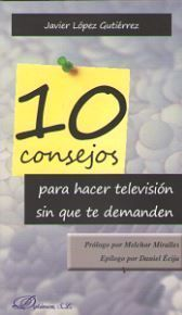 10 CONSEJOS PARA HACER TELEVISIÓN SIN QUE TE DEMANDEN