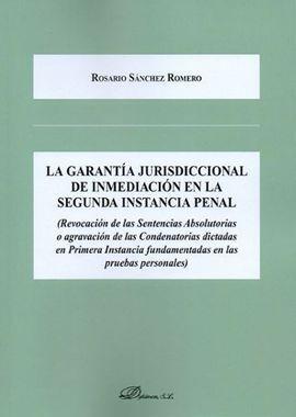 LA GARANTÍA JURISDICCIONAL DE INMEDIACIÓN EN LA SEGUNDA INSTANCIA PENAL