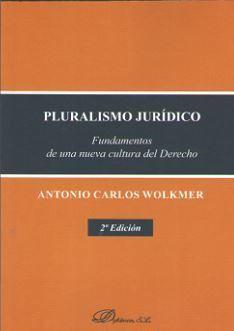 PLURALISMO JURIDICO. FUNDAMENTOS DE UNA NUEVA CULTURA DEL DERECHO