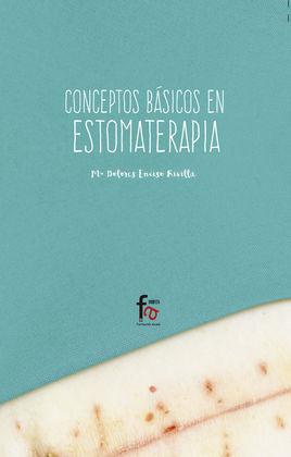 CONCEPTOS BASICOS EN ESTOMATERAPIA-2 EDICION