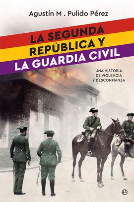 LA SEGUNDA REPÚBLICA Y LA GUARDIA CIVIL
