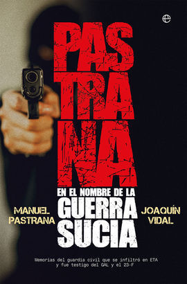 PASTRANA. EN EL NOMBRE DE LA GUERRA SUCIA