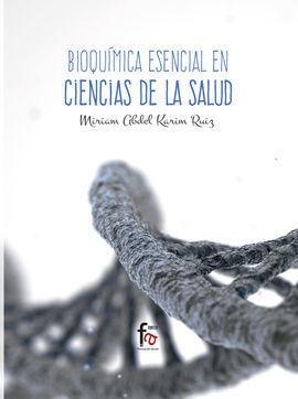 BIOQUIMICA ESENCIAL EN CIENCIAS DE LA SALUD