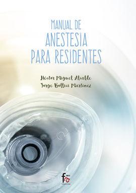 MANUAL DE ANESTESIA PARA RESIDENTES