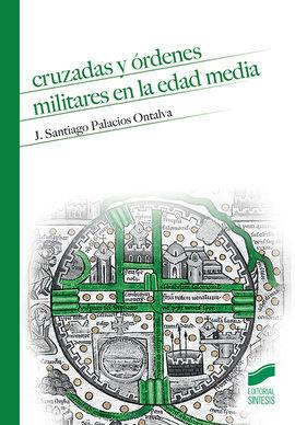 CRUZADAS Y ÓRDENES MILITARES EN LA EDAD MEDIA