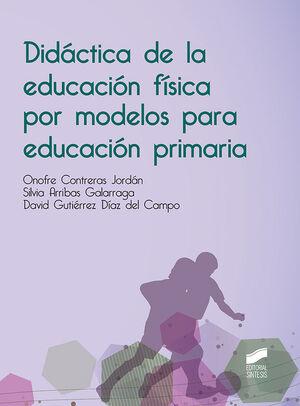 DIDACTICA DE LA EDUCACIÓN FÍSICA POR MODELOS PARA EDUCACIÓN PRIMARIA