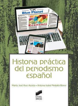 HISTORIA PRÁCTICA DEL PERIODISMO ESPAÑOL