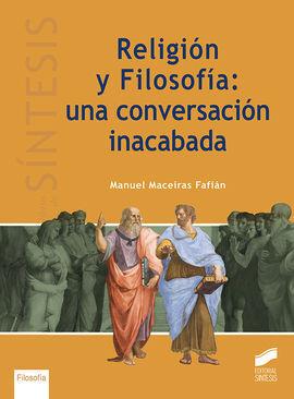 RELIGIÓN Y FILOSOFÍA: UNA CONVERSACIÓN INACABADA