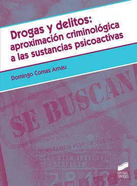 DROGAS Y DELITOS APROXIMACION CRIMINOLOGICA A SUSTANCIAS