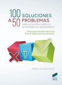 100 SOLUCIONES A 50 CASOS PRÁCTICOS PARA LA GESTIÓN TURÍSTICA DE EMPRESAS EN IBE