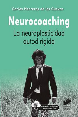 NEUROCOACHING. LA NEUROPLASTICIDAD AUTODIRIGIDA
