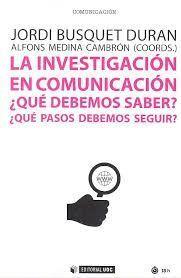 INVESTIGACION EN COMUNICACION QUE DEBEMOS SABER QUE PASOS