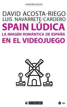 SPAIN LUDICA LA IMAGEN ROMANTICA DE ESPAÑA EN EL VIDEOJUEGO