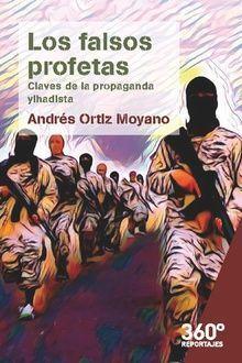FALSOS PROFETAS CLAVES DE LA PROPAGANDA YIHADISTA,LOS