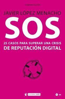 SOS 25 CASOS PARA SUPERAR UNA CRISIS DE REPUTACION DIGITAL