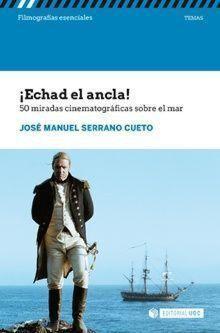 ECHAD EL ANCLA!.50 MIRADAS CINEMATOGRÁFICAS SOBRE EL MAR