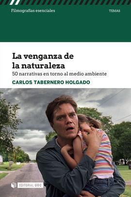 LA VENGANZA DE LA NATURALEZA.50 NARRATIVAS MEDIO AMBIENTE