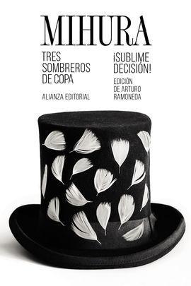 TRES SOMBREROS DE COPA ; ¡SUBLIME DECISIÓN!