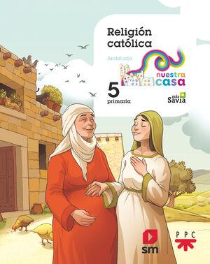 RELIGION CATOLICA. 5 PRIMARIA NUESTRA CASA (ANDALUCIA)