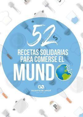52 RECETAS SOLIDARIAS PARA COMERSE EL MUNDO