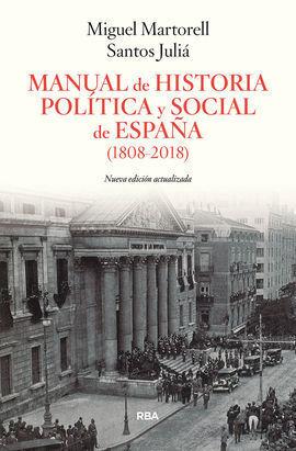 MANUAL DE HISTORIA POLITICA Y SOCIAL DE ESPAÑA (1808-2018)