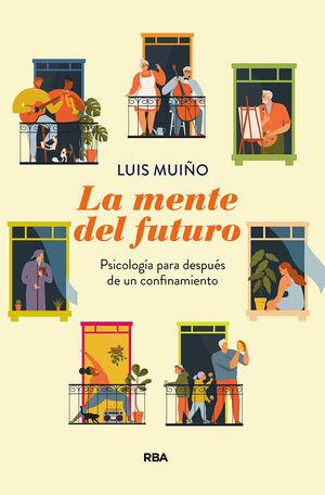 LA MENTE DEL FUTURO. PSICOLOGÍA PARA DESPUÉS DE UN CONFINAMIENTO
