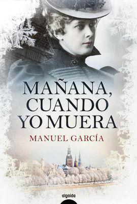 MAÑANA, CUANDO YO MUERA