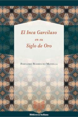 EL INCA GARCILASO EN SU SIGLO DE ORO