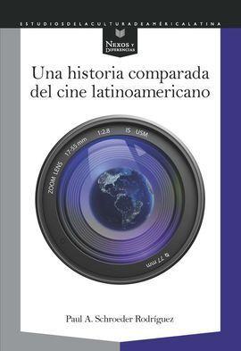 UNA HISTORIA COMPARADA DEL CINE LATINOAMERICANO