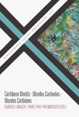 CARIBBEAN WORLDS = MUNDOS CARIBEÑOS = MONDES CARIBÉENS