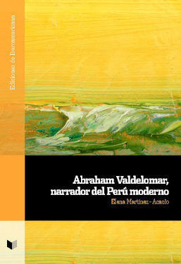ABRAHAM VALDELOMAR, NARRADOR DEL PERÚ MODERNO
