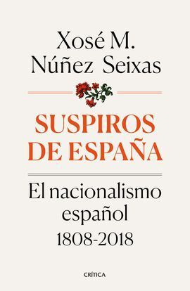 BREVE HISTORIA DEL NACIONALISMO ESPAÑOL