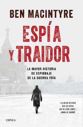 ESPÍA Y EL TRAIDOR (BIOGRAFÍA DE OLEG GORDIEVSKI)