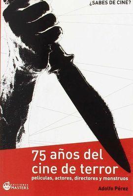 75 AÑOS DEL CINE DE TERROR