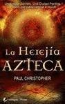 LA HEREJÍA AZTECA