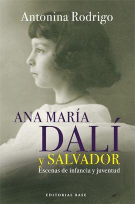 ANA MARÍA DALÍ Y SALVADOR. ESCENAS DE INFANCIA Y JUVENTUD