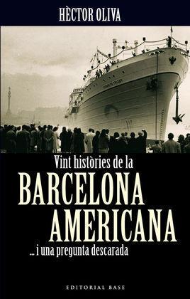 VINT HISTÒRIES DE LA BARCELONA AMERICANA