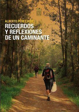 RECUERDOS Y REFLEXIONES DE UN CAMINANTE