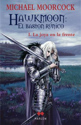 HAWKMOON: EL BASTÓN RÚNICO - I LA JOYA EN LA FRENTE