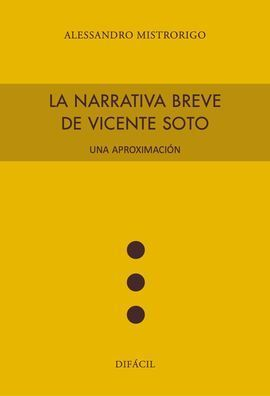 LA NARRATIVA BREVE DE VICENTE SOTO. UNA APROXIMACIÓNACIÓN