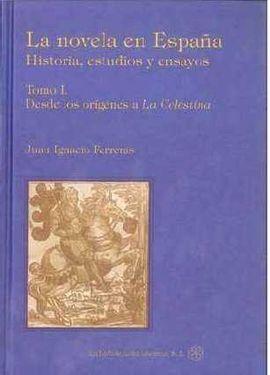 LA NOVELA EN ESPAÑA. HISTORIA, ESTUDIOS Y ENSAYOS