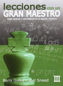 LECCIONES DE UN GRAN MAESTRO III