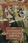 LA CONSTRUCCIÓN DE LA CRISTIANDAD EUROPEA