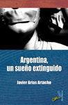 ARGENTINA, UN SUEÑO EXTINGUIDO