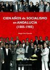CIEN AÑOS DE SOCIALISMO EN ANDALUCÍA (1885-1985) (POD 1.1)