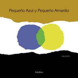 PEQUEÑO AZUL Y PEQUEÑO AMARILLO.(LIBROS PARA SOÑAR)
