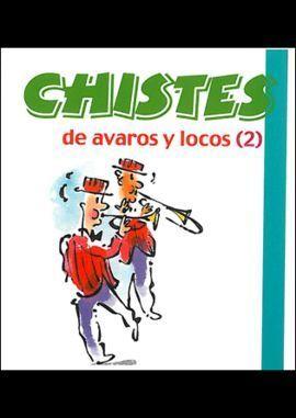 CHISTES DE AVAROS Y LOCOS 2