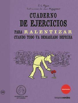 CUADERNO DE EJERCICIOS PARA RALENTIZAR CUANDO TODO VA DEMASIADO DEPRISA