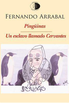 PINGÜINAS / UN ESCLAVO LLAMADO CERVANTES